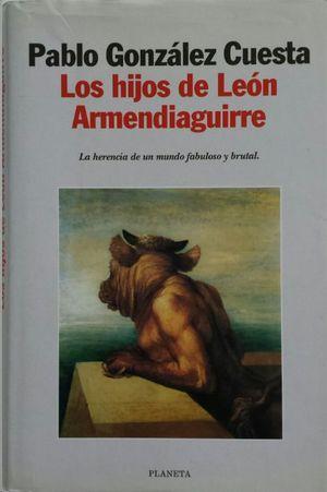 LOS HIJOS DE LEÓN ARMENDIAGUIRRE
