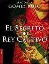 EL SECRETO DEL REY CAUTIVO