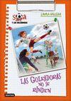 SARA Y LAS GOLEADORAS 5. LAS GOLEADORAS NO SE RINDEN