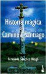 HISTORIA MAGICA DEL CAMINO DE SANTIAGO
