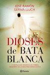 DIOSES DE BATA BLANCA