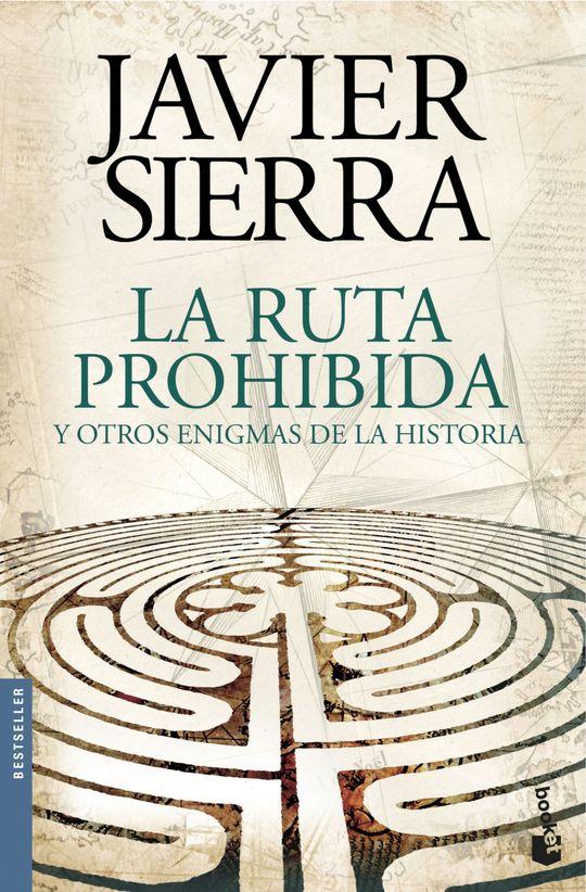 LA RUTA PROHIBIDA Y OTROS ENIGMAS DE LA HISTORIA