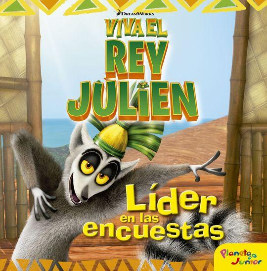 VIVA EL REY JULIEN. LÍDER EN LAS ENCUESTAS