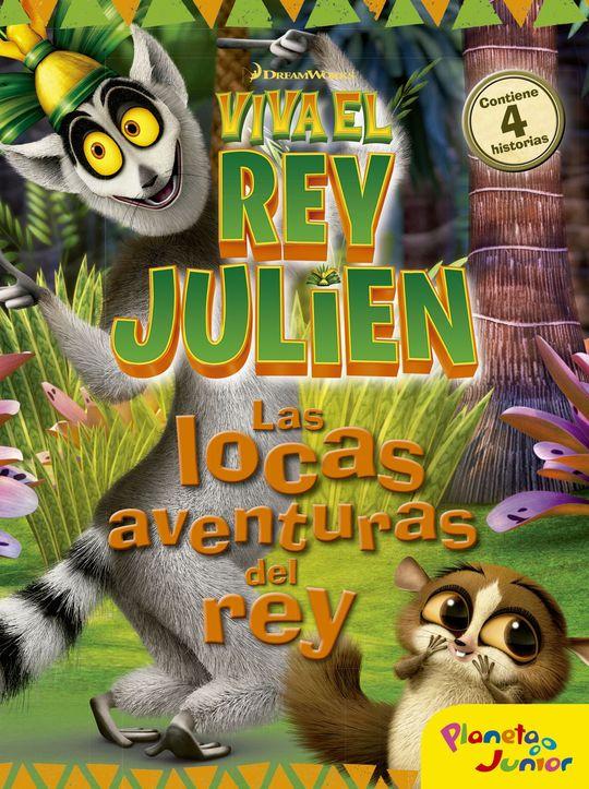 VIVA EL REY JULIEN. LAS LOCAS AVENTURAS DEL REY