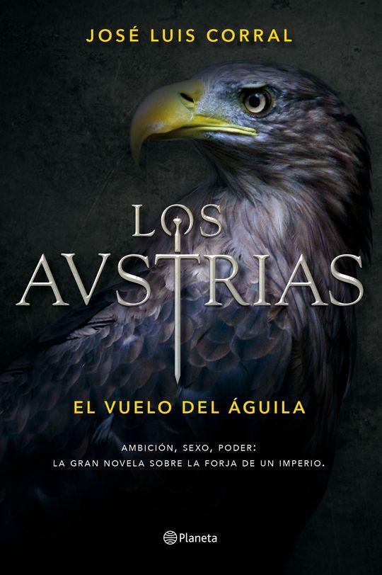LOS AUSTRIAS I: EL VUELO DEL ÁGUILA