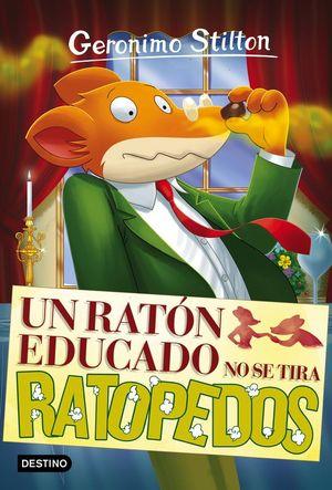 UN RATÓN EDUCADO NO SE TIRA RATOPEDOS