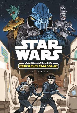 STAR WARS. AVENTURAS ESPACIO SALVAJE 4. EL ROBO