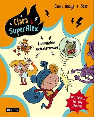 CLARA & SUPERALEX 3. LA INVASION EXTRATERRESTRE