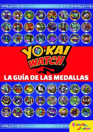 YO-KAI WATCH. LA GUIA DE LAS MEDALLAS