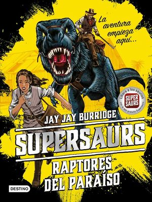 SUPERSAURS 1. RAPTORES DEL PARAISO