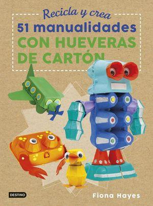 51 MANUALIDADES CON HUEVERAS DE CARTÓN