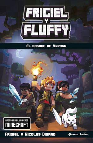 FRIGIEL Y FLUFFY 3. EL BOSQUE DE VAROGG