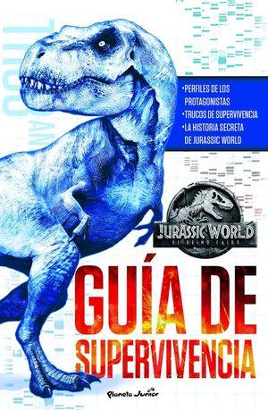 JURASSIC WORLD, EL REINO CAIDO: GUIA DE SUPERVIVENCIA