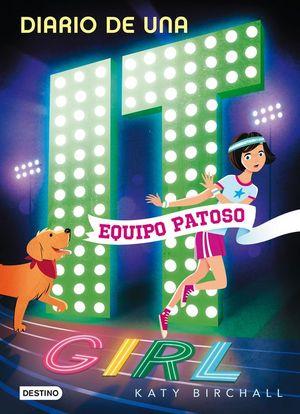 DIARIO DE UNA IT GIRL 2. EQUIPO PATOSO