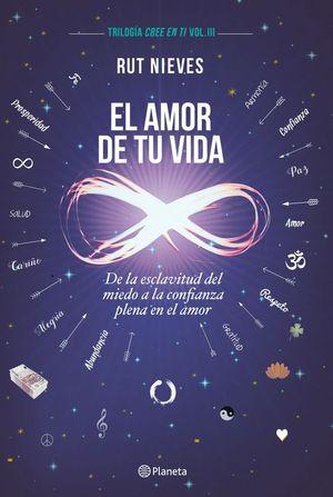 EL AMOR DE TU VIDA (CREE EN TI, VOL. III)
