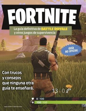FORTNITE (GUIA NO OFICIAL)