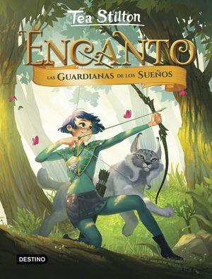 TEA STILTON: ENCANTO 2. LAS GUARDIANAS DE LOS SUEÑOS