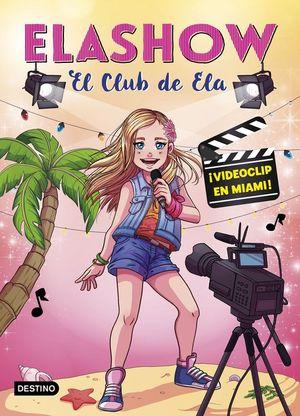 ELASHOW 3: ¡VIDEOCLIP EN MIAMI!