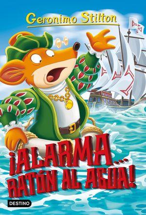 GERONIMO STILTON 78 ¡ALARMA... RATÓN AL AGUA!