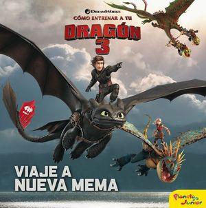 COMO ENTRENAR A TU DRAGON 3: VIAJE A NUEVA MEMA