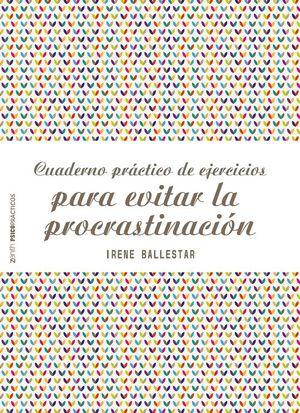 CUADERNO PRACTICO DE EJERCICIOS PARA EVITAR LA PROCRASTINACION