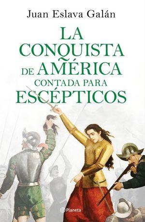 LA CONQUISTA DE AME�RICA CONTADA PARA ESCEPTICOS