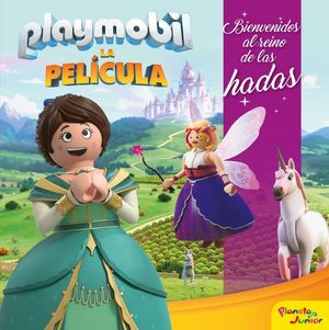 BIENVENIDOS AL REINO DE LAS HADAS. PLAYMOBIL LA PELICULA