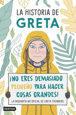 LA HISTORIA DE GRETA (LA BIOGRAFIA NO OFICIAL DE GRETA THUNBERG)