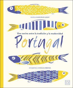 PORTUGAL. UNA COCINA ENTRE LA TRADICION Y LA MODERNIDAD