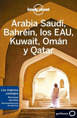 ARABIA SAUDÍ, BAHRÉIN, LOS EAU, KUWAIT, OMÁN Y QATAR