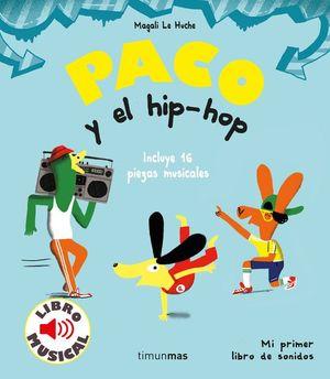 PACO Y EL HIP-HOP. MI PRIMER LIBRO DE SONIDOS