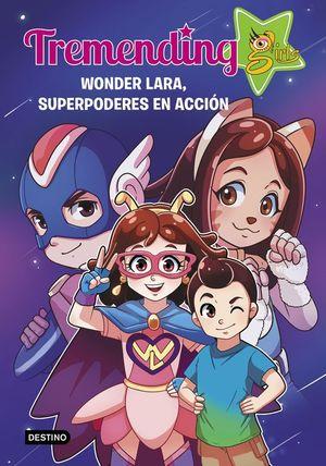 TREMENDING GIRLS. 2. WONDER LARA, SUPERPODERES EN ACCION