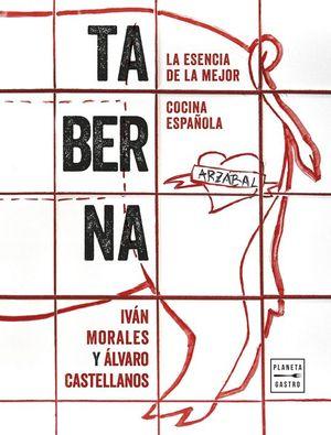 TABERNA. LA ESENCIA DE LA MEJOR COCINA ESPAÑOLA