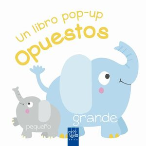 OPUESTOS. UN LIBRO POP-UP