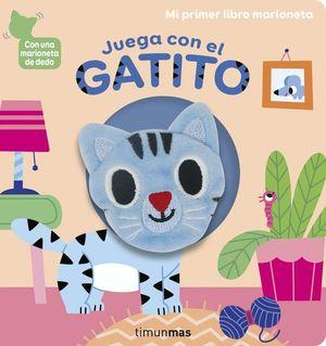 JUEGA CON EL GATITO. MI PRIMER LIBRO MARIONETA