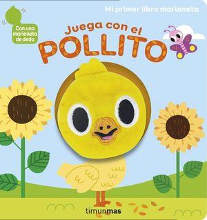 JUEGA CON EL POLLITO. MI PRIMER LIBRO MARIONETA
