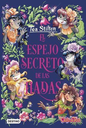 TEA STILTON 8. EL ESPEJO SECRETO DE LAS HADAS