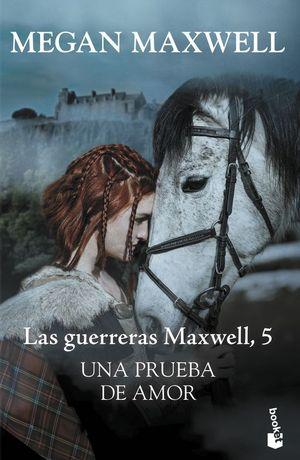 UNA PRUEBA DE AMOR (LAS GUERRERAS MAXWELL 5)