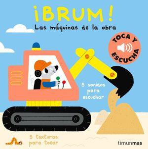 ¡BRUM! LAS MAQUINAS DE LA OBRA. TOCA Y ESCUCHA