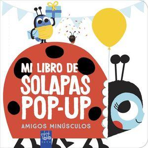 AMIGOS MINÚSCULOS. MI LIBRO DE SOLAPAS POP-UP