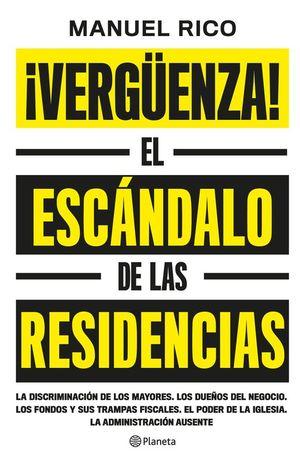 ¡VERGÜENZA! EL ESCÁNDALO DE LAS RESIDENCIAS