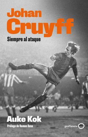 JOHAN CRUYFF. SIEMPRE AL ATAQUE