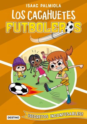 LOS CACAHUETES FUTBOLEROS 3. ¡SECRETOS INCONFESABLES!