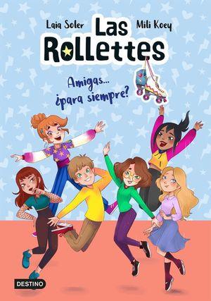 LAS ROLLETTES 4. AMIGAS... ¿PARA SIEMPRE