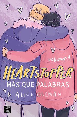 HEARTSTOPPER 4. MÁS QUE PALABRAS