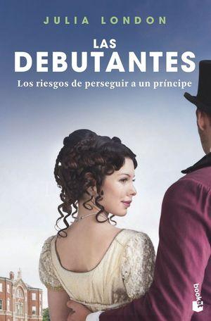 LAS DEBUTANTES 2. LOS RIESGOS DE PERSEGUIR A UN PRÍNCIPE