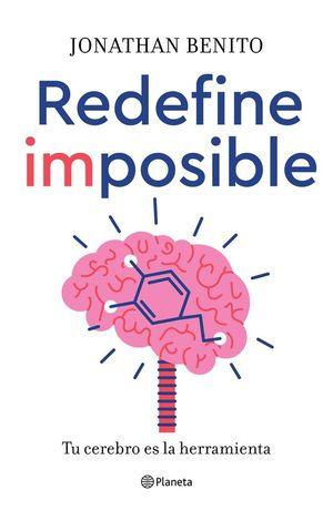 REDEFINE IMPOSIBLE