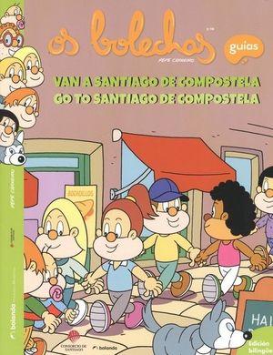OS BOLECHAS VAN A SANTIAGO DE COMPOSTELA