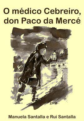 O MÉDICO CEBREIRO, DON PACO DA MERCÉ