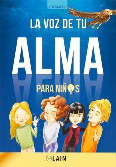 LA VOZ DE TU ALMA PARA NIÑOS (VOLUMEN 1)